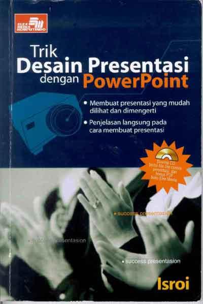 Trik Desain Presentasi dengan MS PowerPoint