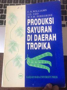 Buku Produksi Sayuran di Daerah Tropika